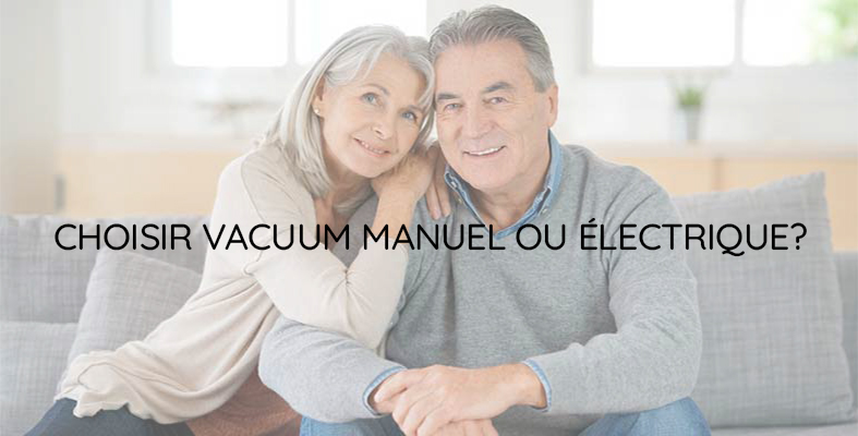vacuum manuel ou vacuum electrique