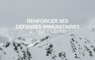 renforcer ses défenses immunitaires avant l'hiver