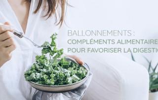 ballonnements : les compléments alimentaires pour favoriser la digestion