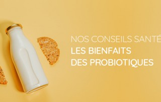 Probiotiques : bienfaits pour la flore intestinale