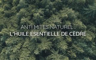 Huile essentielle de cèdre : solution naturelle anti mites